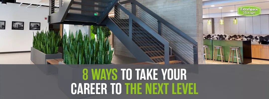 Featured Image: 8 Ways to Take Your Career to the Next Level: Extra Space Storage