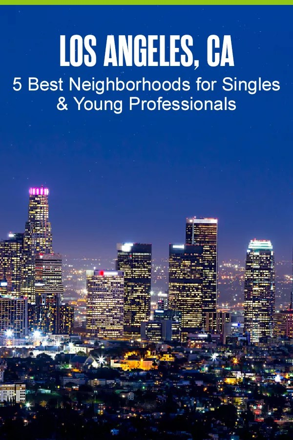 Moving to Los Angeles? These five LA neighborhoods are perfect for singles and young professionals who want quick commutes, affordable homes, and fun things to do! via @extraspace