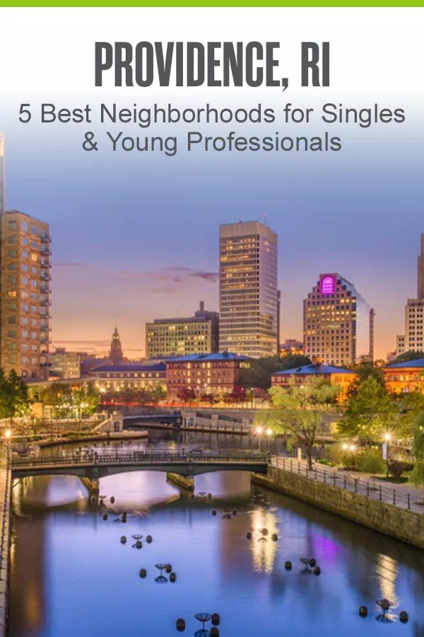 Moving to Providence? These five neighborhoods in Rhode Island's capital city are great for singles and young professionals who want affordable homes and fun things to do! via @extraspace