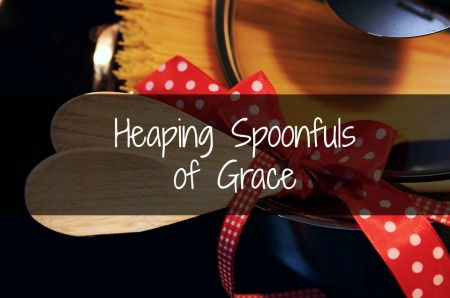 Heaping Spoonfuls of Grace for When We Goof It All Up