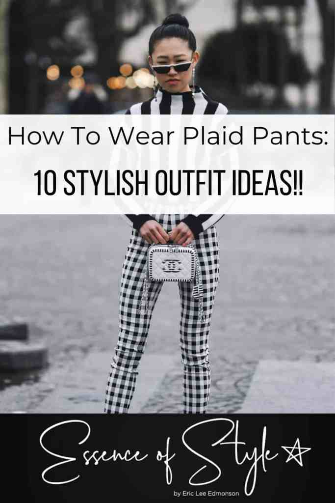 Plaid pants are pretty versatile, so there are many different ways to create looks with them. Learn how to wear plaid pants, 10 stylish outfit ideas here! #plaidpantsoutfit #plaidpantsoutfitwork #plaidpantsoutfitcasual #plaidpantsoutfitstreetstyle