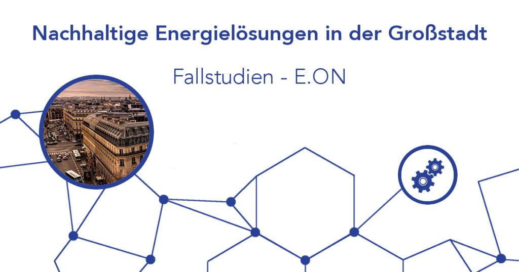 Workshop: Nachhaltige Energielösungen in der Großstadt – E.ON