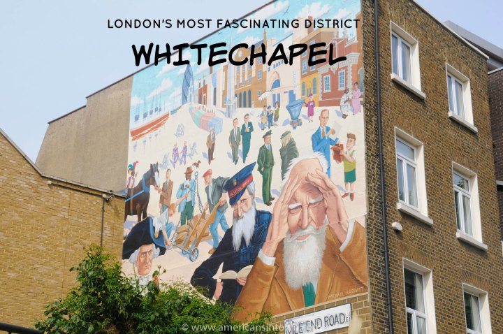 London's most fascinating district – Whitechapel