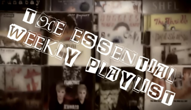 THE ESSENTIAL WEEKLY PLAYLIST