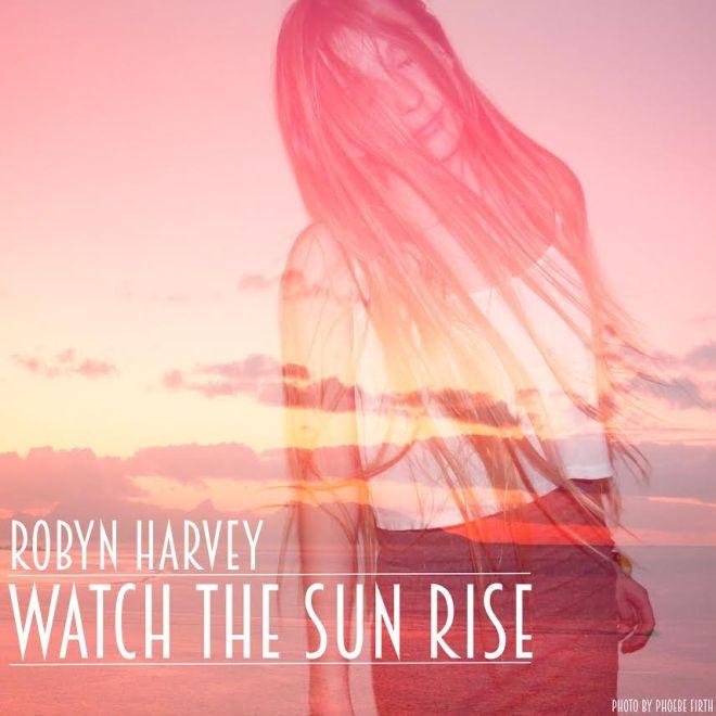 Robyn Harvey Watch the Sun Rise