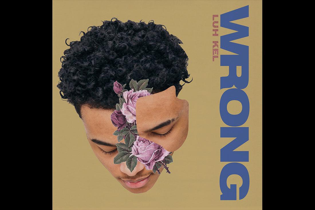 Luh Kel - 'Wrong'