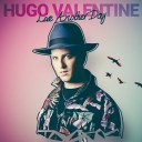 Hugo Valentine Implores Us To 'Live Another Day' With Piano Led Single