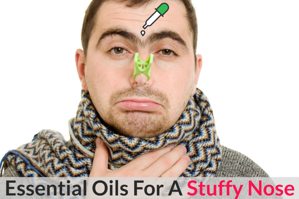 Is Your Schnoz Being A Schmuck? Make It Behave Itself With Essential Oils For A Stuffy Nose! Essential Oil Benefits