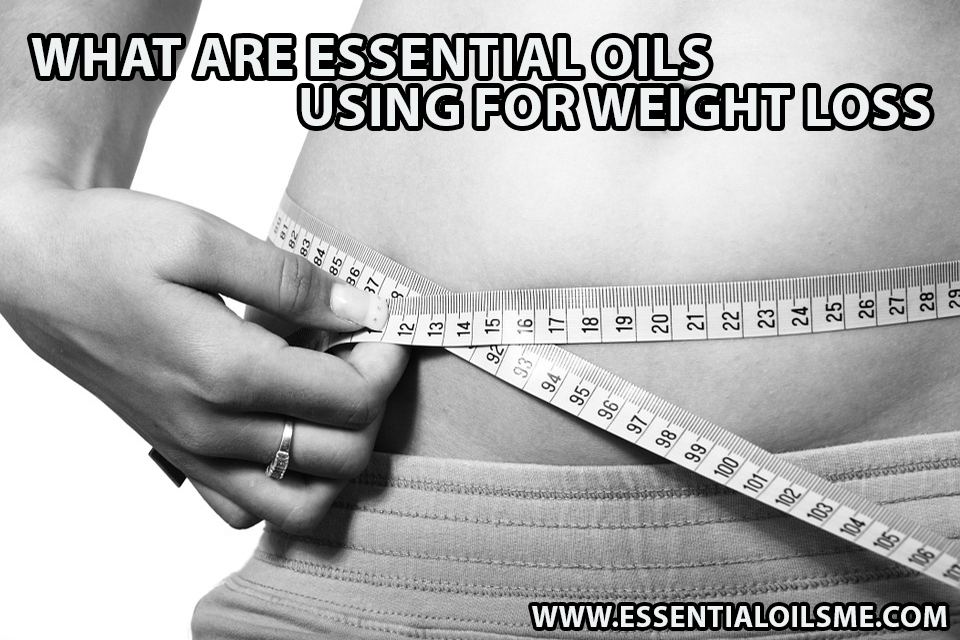 What are essential oils using for weight loss