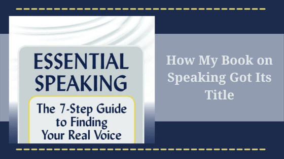 How My Book on Speaking Got Its Title