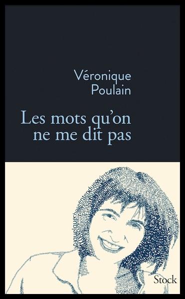 Les_mots_qu_on_ne_me_dit_Véronique_Poulain_cover_livre_essentielactu
