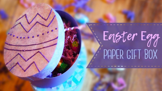 Easter Egg Paper Gift Box Tutorial