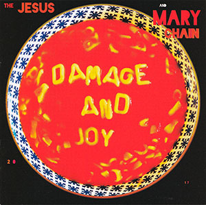 The Jesus And Mary Chain - Damage And Joy, reseñado por Javi Guisado, Estación Indie Rock