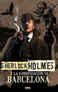 Portada de 'Sherlock Holmes y la Conspiración de Barcelona'.