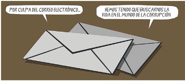Dos sobres hablando: Por culpa del correo electrónico hemos tenido que buscarnos la vida en el mundo de la corrupción.