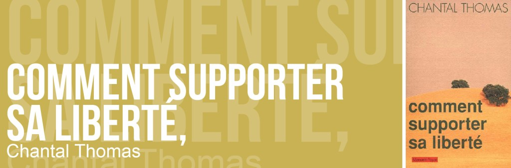 Comment supporter sa liberté, Chantal Thomas