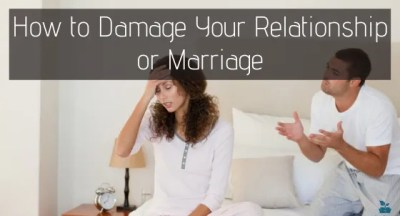 Ruin Your Marriage relationship damage breakup break up