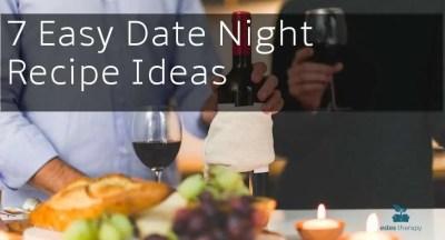 7 Easy Date Night Recipe Ideas