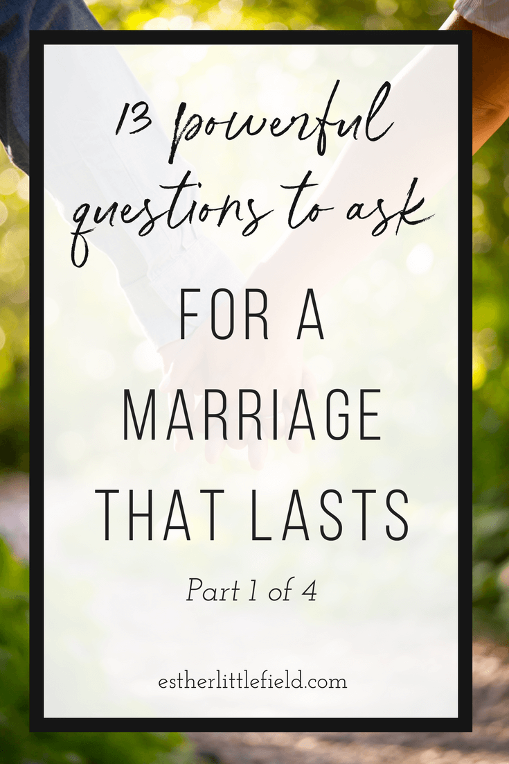 13 Powerful Questions to Ask for a Marriage that Lasts - Most of us do not go into marriage saying,