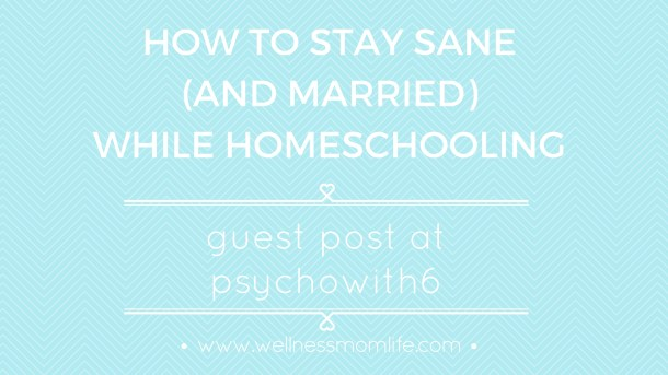 How to stay sane (and married) while homeschooling