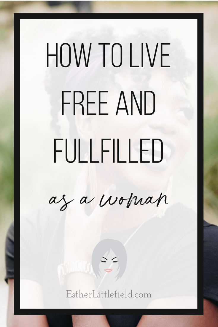 How to Live Free and Fulfilled as a Woman | Click to read and find out the 5 things you can do to live more free and fulfilled as a Christian woman.
