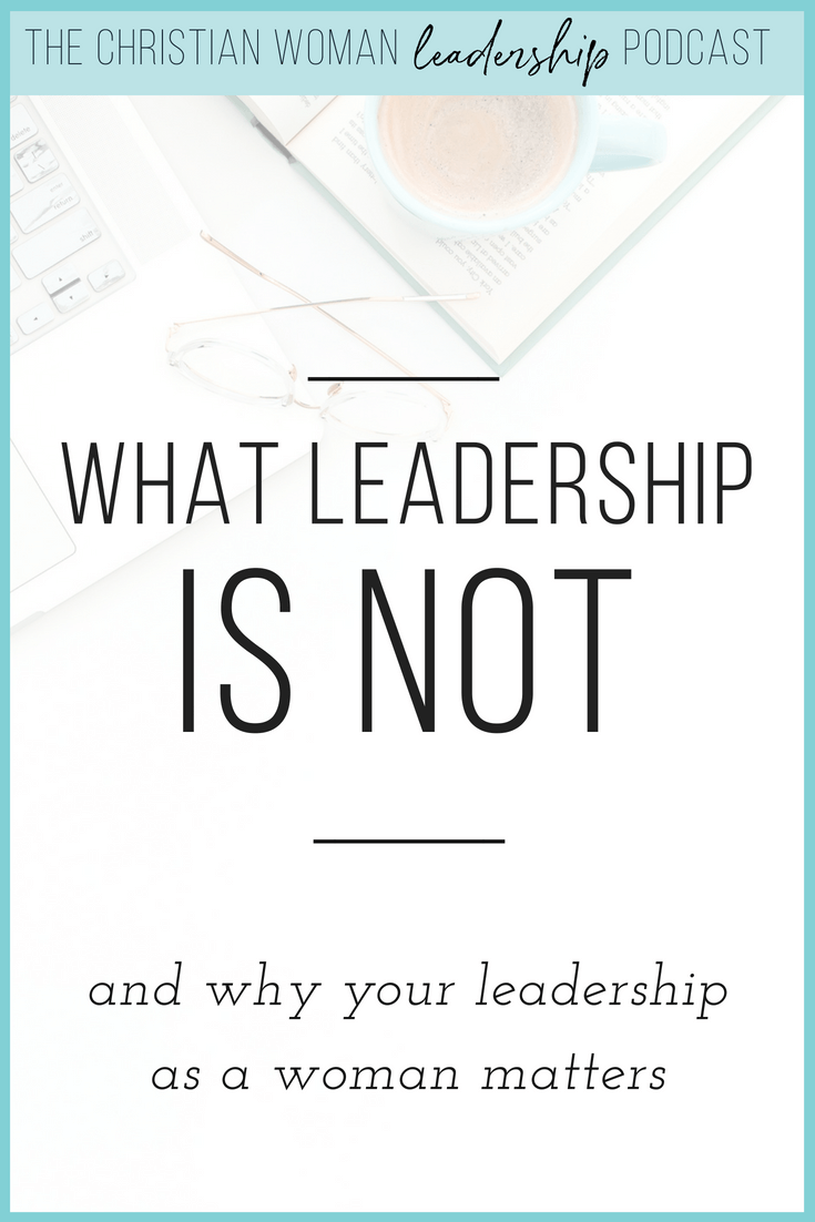 Leadership is NOT simply having a title or being placed in a position that carries the responsibility of leading. In this episode of The Christian Woman Leadership Podcast, we discuss what we believe leadership is not, as well as what it IS, and why YOUR leadership matters as a Christian woman.