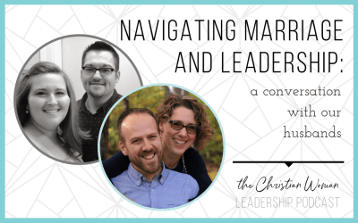 Episode 18: Navigating Marriage and Leadership {Relationships Series}