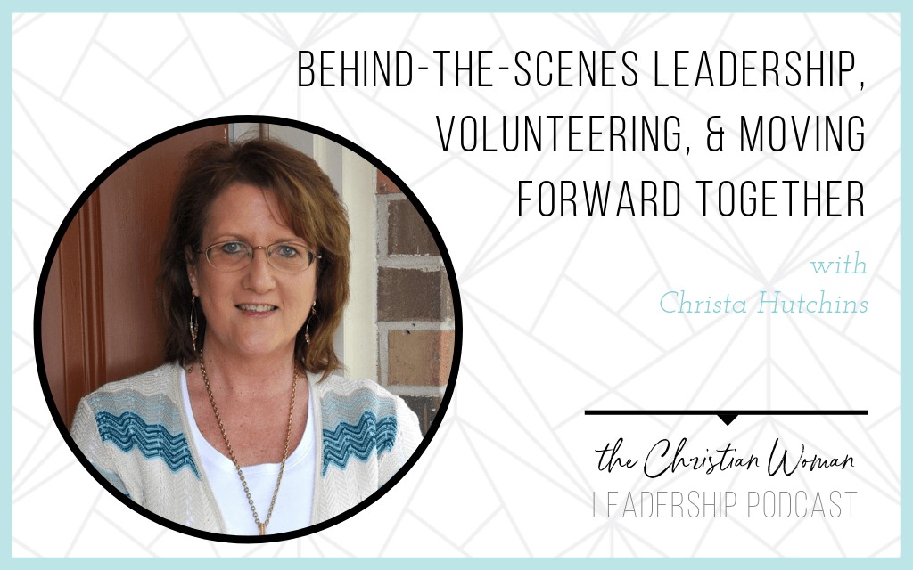 Episode 41: Behind-the-Scenes Leadership, Volunteering, & Moving Forward Together with Christa Hutchins