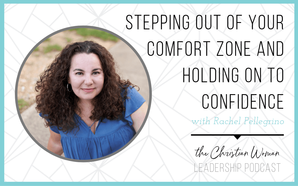 Episode 69: Stepping Out of Your Comfort Zone and Holding on to Confidence with Rachel Pellegrino