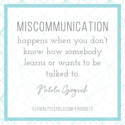 Miscommunication quote from Episode 73: How to Win Others Over and Communicate Positively in the Workplace with Natalie Gingrich