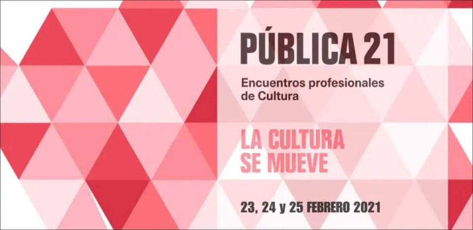 Pública21 encuentro digital La cultura se mueve