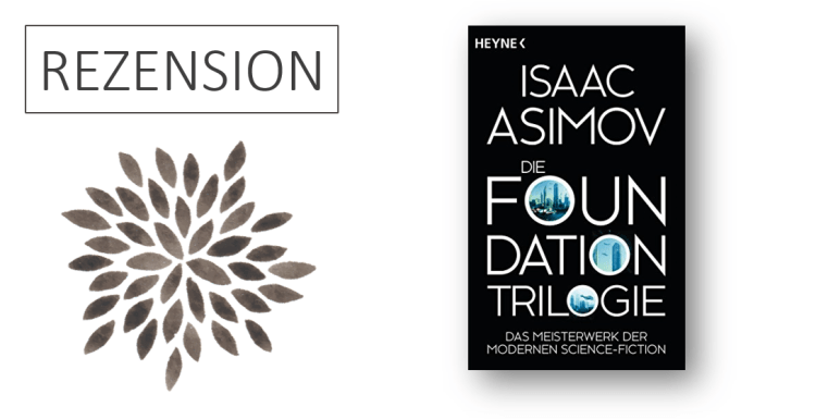 Rezension Isaac Asimov Die Foundation-Trilogie