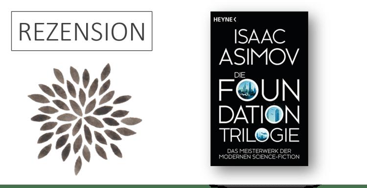 Rezension Isaac Asimov Die Foundation-Trilogie