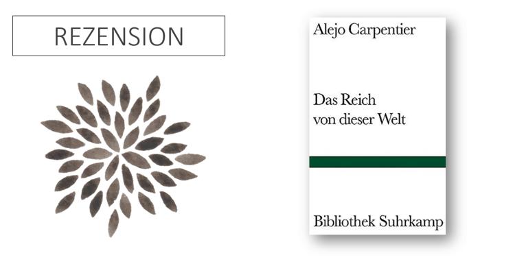 Alejo Carpentier Das Reich von dieser Welt