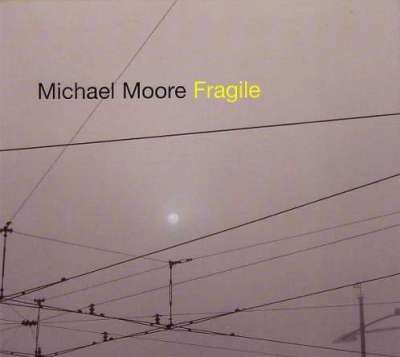 Michael Moore Fragile Ramboy Recordings