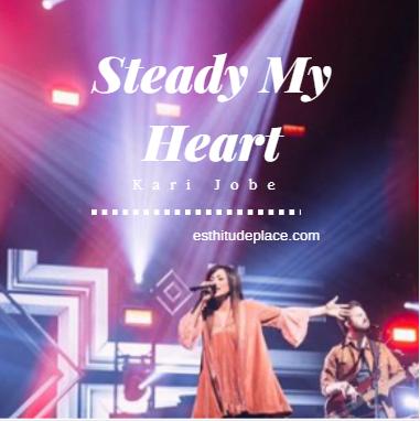 Steady My Heart
