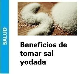 Beneficios de tomar sal yodada, Beneficios de tomar sal yodada