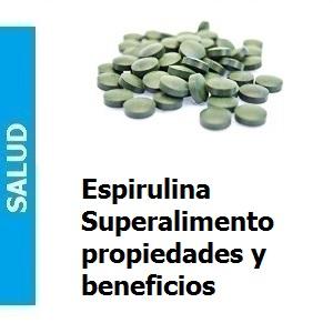 Espirulina. Un superalimento, Espirulina. Un superalimento