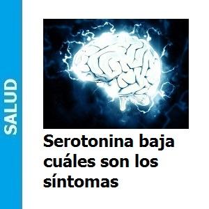 Serotonina baja cuáles son los síntomas