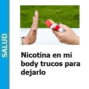 Nicotina en mi body trucos para dejarlo, Nicotina en mi body trucos para dejarlo