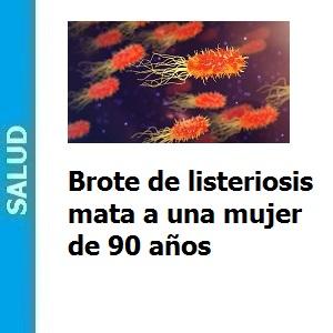 Brote de listeriosis mata a una mujer de 90 años, Brote de listeriosis mata a una mujer de 90 años