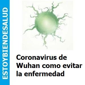 Coronavirus de Wuhan o neumonía de Wuhan como evitar la enfermedad, Coronavirus de Wuhan o neumonía de Wuhan como evitar la enfermedad
