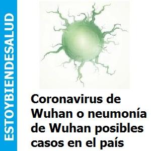 Coronavirus de Wuhan o neumonía de Wuhan posibles casos en el país, Coronavirus de Wuhan o neumonía de Wuhan posibles casos en el país