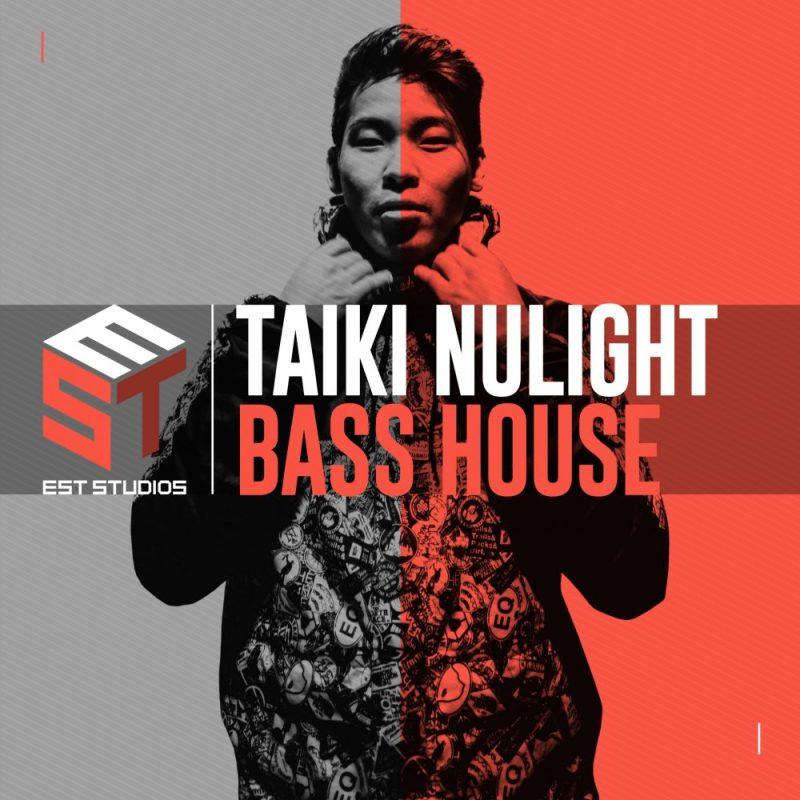 Taiki Nulight Bass House EST Studios Sample pack
