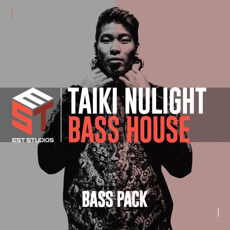 Taiki Nulight Bass House: Bass Pack