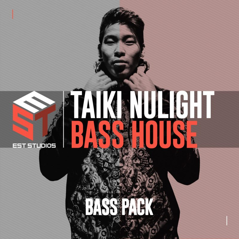 Taiki Nulight Bass House: Bass Pack