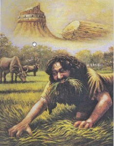 Nabucodonosor quedó reducido a la condición de bestia.