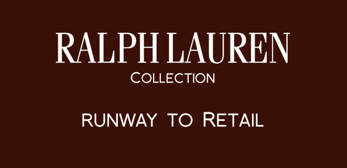 Ralph Lauren Collection Runway to Retail