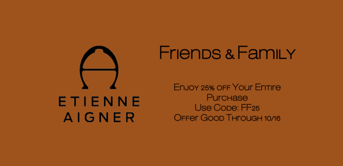 Etienne Aigner Friends & Family