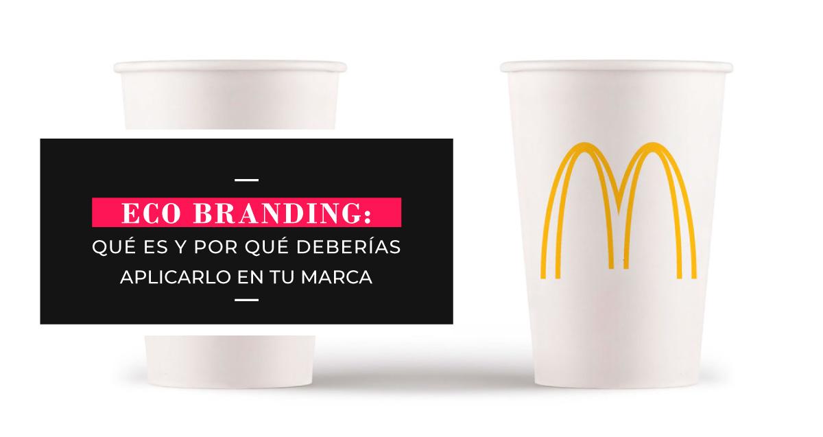 Ecobranding: Qué es y por qué deberías aplicarlo a tu marca